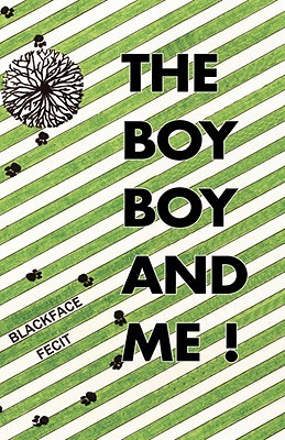 The Boy Boy and Me!  by  Blackface
