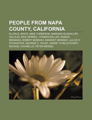 People from Napa County, California: Ellen G. White, Mike Thompson, Mariano Guadalupe Vallejo, Dick Vermeil, Thomas Keller, Samuel Brannan Source Wikipedia