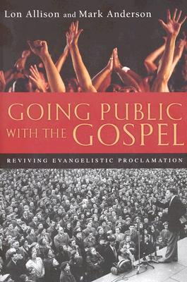 Going Public with the Gospel: Exploring the Unity & Diversity of Scripture Lon Allison