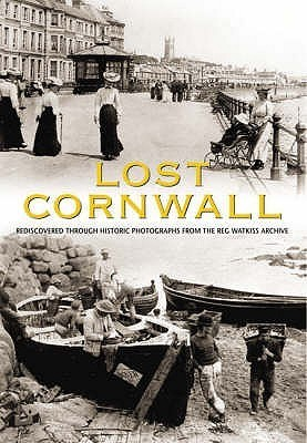 Lost Cornwall  by  Reg Watkiss