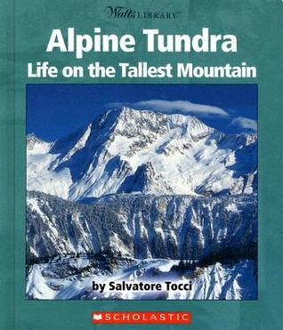 Alpine Tundra: Life on the Tallest Mountain  by  Salvatore Tocci