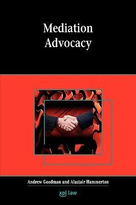 Mediation Advocacy  by  Andrew Goodman