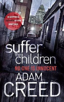 Suffer the Children. Adam Creed  by  Adam Creed
