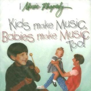 Kids Make Music, Babies Make Music Too! Lynn Kleiner
