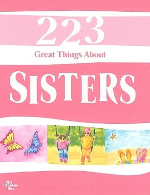 223 Great Things about Sisters  by  Blue Mountain Press
