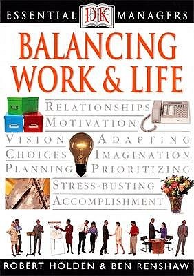 Balancing Work And Life  by  Robert Holden