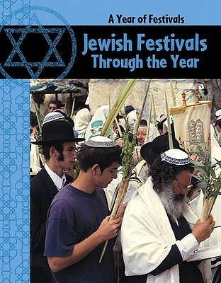 Jewish Festivals Through The Year  by  Anita Ganeri