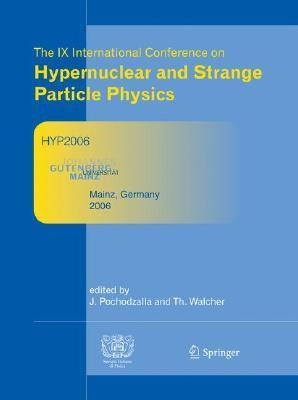 The IX International Conference on Hypernuclear and Strange Particle Physics: October 10-14, 2006, Mainz, Germany Josef Pochodzalla