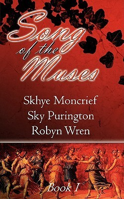 Song of the Muses Book 1 (Song of the Muses, #1-3) Skhye Moncrief