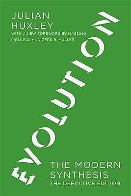 Evolution: The Modern Synthesis: The Definitive Edition Julian Huxley