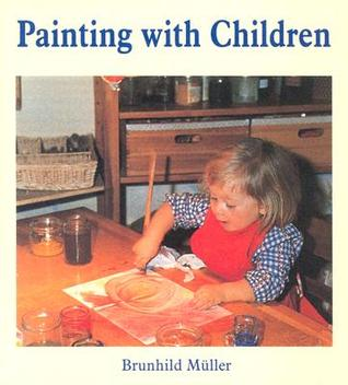 Painting W/Children (New Ed)  by  Brunhild Muller