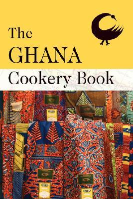 The Ghana Cookery Book David Saffery