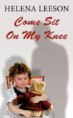 Come Sit On My Knee  by  Helena Leeson