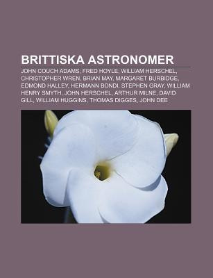 Brittiska Astronomer: John Couch Adams, Fred Hoyle, William Herschel, Christopher Wren, Brian May, Margaret Burbidge, Edmond Halley  by  Source Wikipedia