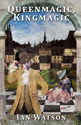 Queen Magic, King Magic Ian Watson