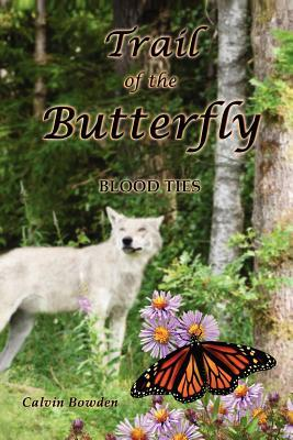 The Trail of the Butterfly Calvin Bowden