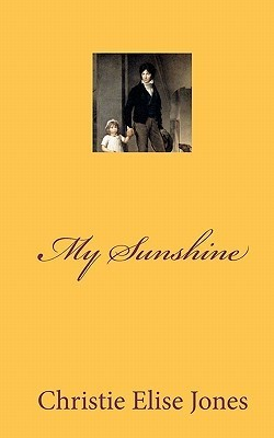 My Sunshine  by  Christie Elise Jones