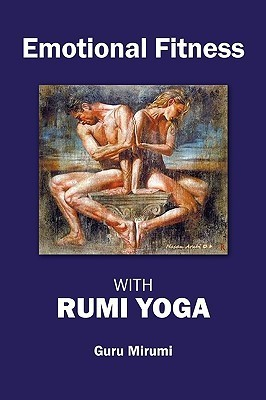 Emotional Fitness: With Rumi Yoga Guru Mirumi