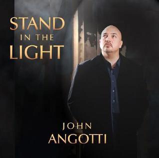 Stand in the Light John Angotti
