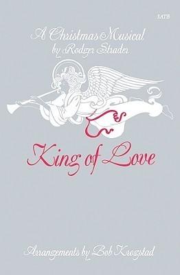 King of Love: Satb Book Rodger Strader