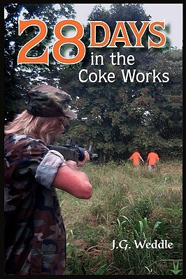 28 Days in the Coke Works J. Weddle