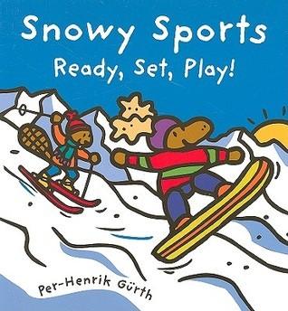 Snowy Sports: Ready, Set, Play!  by  Per-Henrik Gürth