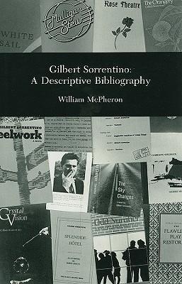 Gilbert Sortentino: A Descriptive Bibliography  by  William McPheron