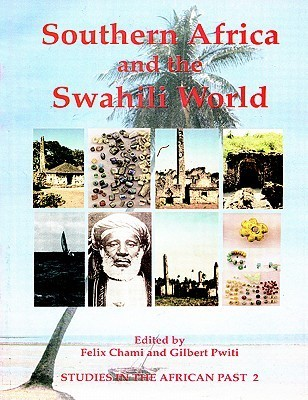 Southern Africa And The Swahili World (Cass Monograph Series, 7, 7)  by  Felix Chami