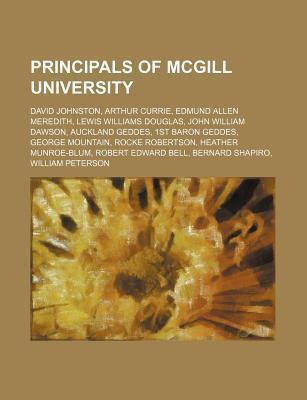 Principals of McGill University: David Johnston, Arthur Currie, Edmund Allen Meredith, Lewis Williams Douglas, John William Dawson, Auckland Geddes, 1  by  Source Wikipedia
