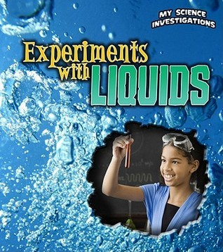 Experiments with Liquids Christine Taylor-Butler