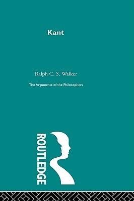 Kant: Arguments of the Philosophers, 37 Volume Set Ralph C.S. Walker