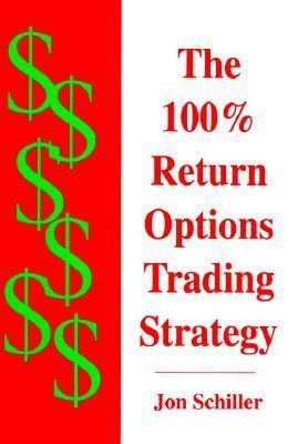 The 100% Return Options Trading Strategy  by  Jon Schiller