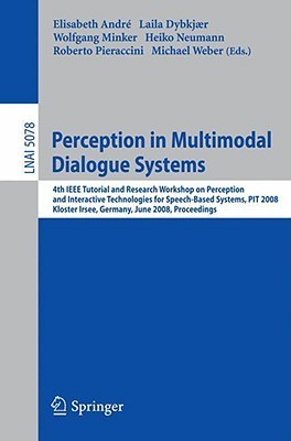 Perception in Multimodal Dialogue Systems  by  Elisabeth André