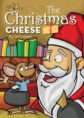 The Christmas Cheese  by  Curt Layman