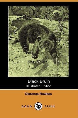 Black Bruin (Illustrated Edition)  by  Clarence Hawkes