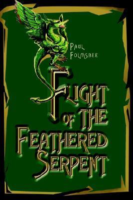Flight of the Feathered Serpent  by  Paul Folmsbee