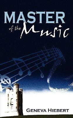 Master of the Music  by  Geneva Hiebert