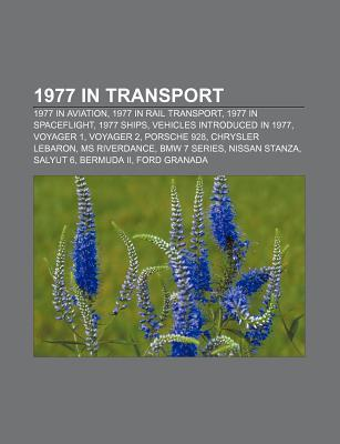 1977 in Transport: 1977 in Aviation, 1977 in Rail Transport, 1977 in Space Exploration, 1977 in Spaceflight, 1977 Ships  by  Books LLC