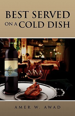 Best Served on a Cold Dish  by  Amer W. Awad