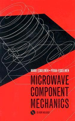 Microwave Component Mechanics [With CDROM] Harri Eskelinen