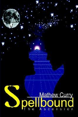 Spellbound: The Ascension  by  Mathew Curry