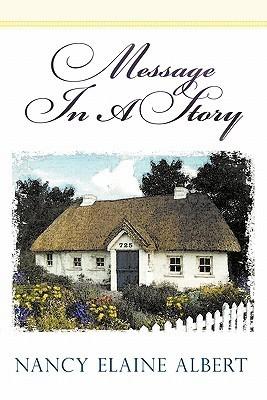 Message in a Story Nancy Elaine Albert