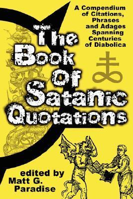 The Book of Satanic Quotations  by  Matt Paradise