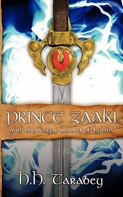 Prince Zaaki and the Royal Sword of Luella  by  H.H. Tarabey