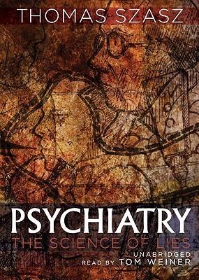 Psychiatry  by  Thomas Stephen Szasz