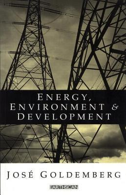 Energy Environment and Development José Goldemberg