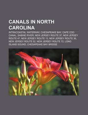 Canals in North Carolina: Intracoastal Waterway, Chesapeake Bay, Cape Cod Canal, Sabine River, New Jersey Route 37, New Jersey Route 47 Source Wikipedia