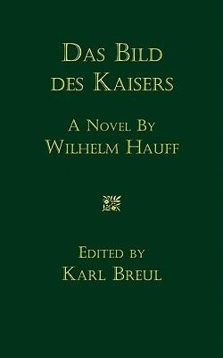 Das Bild Des Kaisers: Novelle Wilhelm Hauff