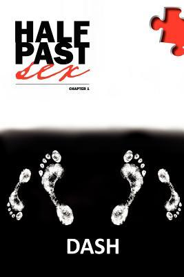 Half Past Sex, Chapter 1  by  Dash