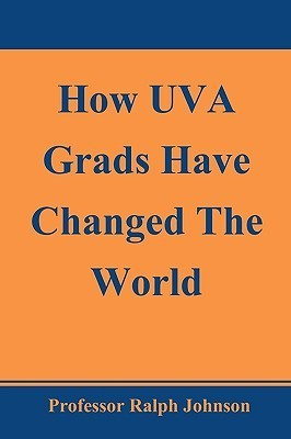 How Uva Grads Have Changed the World Ralph Johnson